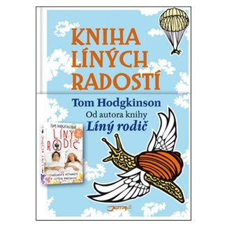 Tom Hodgkinson, Dan Kieran: Kniha líných radostí cena od 148 Kč