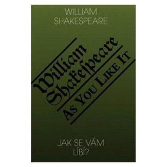 William Shakespeare: Jak se Vám líbí? As you like it? cena od 126 Kč