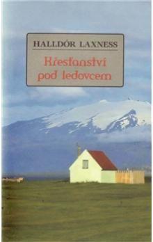 Halldór Laxness: Křesťanství pod ledovcem cena od 201 Kč