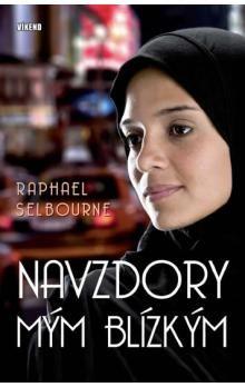 Selbourne Raphael: Navzdory mým blízkým cena od 0 Kč