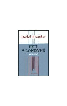 Detlef Brandes: Exil v Londýně 1939–1943 cena od 427 Kč