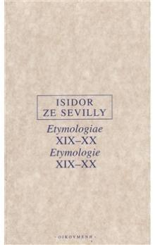 Isidor ze Sevilly: Etymologie XIX-XX cena od 262 Kč