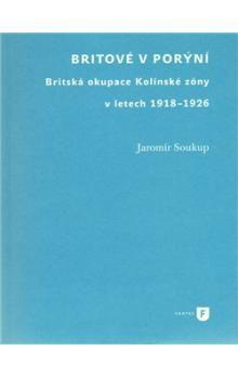 Jaromír Soukup: Britové v Porýní cena od 150 Kč