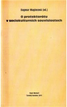 Dagmar Magincová: O protektorátu v sociokulturních souvislostech cena od 171 Kč