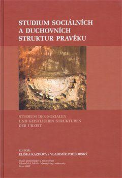 Eliška Kazdová: Studium sociálních a duchovních struktur v pravěku cena od 631 Kč
