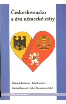 Kristina Kaiserová, Volker Zimmermann, Christoph Buchheim, Edita Ivaničková: Československo a dva německé státy cena od 220 Kč