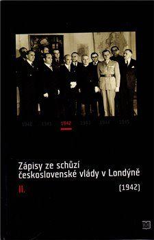 Jan Bílek: Zápisy ze schůzí československé vlády v Londýně II. cena od 452 Kč