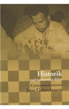 Luboš Velek, Dagmar Hájková: Historik nad šachovnicí dějin cena od 171 Kč