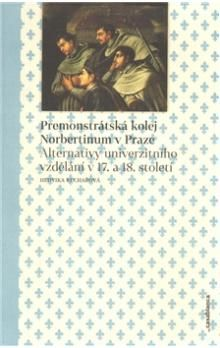 Hedvika Kuchařová: Premonstrátská kolej Norbertinum v Praze cena od 275 Kč