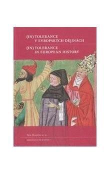 Petr Hlaváček: (In)tolerance v evropských dějinách / (In)Tolerance in European History cena od 201 Kč