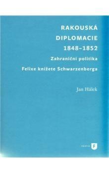 Jan Hálek: Rakouská diplomacie 1848-1852 cena od 253 Kč