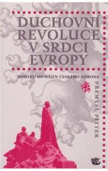 Přemysl Pitter: Duchovní revoluce v srdci Evropy cena od 85 Kč