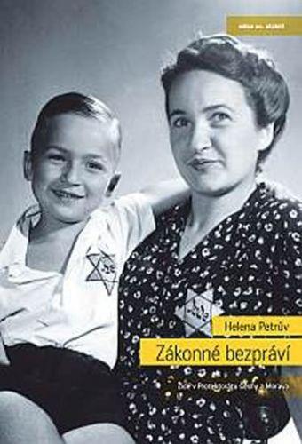 Helena Petrův: Zákonné bezpráví - Židé v Protektorátu Čechy a Morava cena od 275 Kč