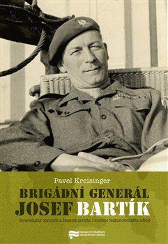 Pavel Kreisinger: Brigádní generál Josef Bartík cena od 130 Kč