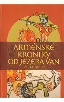 Pavel Mervart Arménské kroniky od jezera Van cena od 234 Kč