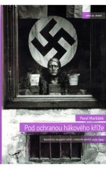 Pavel Maršálek: Pod ochranou hákového kříže cena od 286 Kč