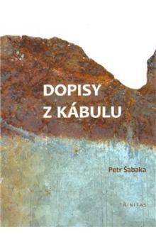 Petr Šabaka: Dopisy z Kábulu cena od 123 Kč