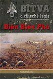 Michal Odstrčil: Bitva cizinecké legie - Dien Bien Phu cena od 141 Kč