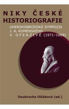 Doubravka Olšáková: Niky české historiografie cena od 200 Kč