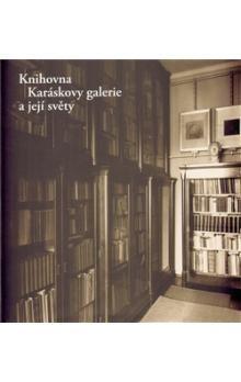 Alena Petruželková: Knihovna Karáskovy galerie a její světy cena od 345 Kč