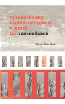 Pavel Urbášek: Vysokoškolský vzdělávací systém v letech tzv. normalizace