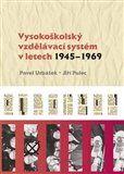 Pavel Urbášek: Vysokoškolský vzdělávací systém v letech 1945-1969 cena od 217 Kč