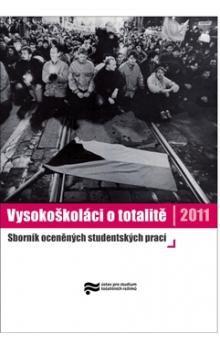 Ústav pro studium totalitních režimů Vysokoškoláci o totalitě 2011 cena od 99 Kč