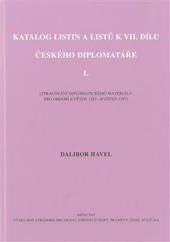 Dalibor Havel: Katalog listin a listů k VII. dílu Českého diplomatáře I. cena od 243 Kč