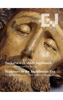 Michaela Ottová: Sochařství za vlády Jagellonců /Sculpture in the Jagellonian Era cena od 110 Kč