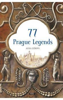 Alena Ježková: 77 Prague Legends / 77 pražských legend (anglicky) cena od 277 Kč