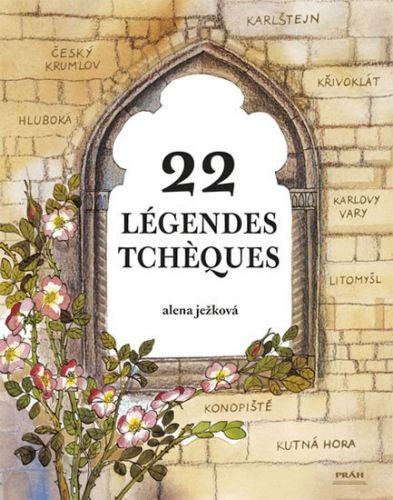 Alena Ježková: Légendes Tchéques / 22 českých legend (francouzsky) cena od 238 Kč