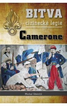 Michal Odstrčil: Bitva cizinecké legie Camerone cena od 241 Kč