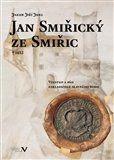 Jakub Jukl: Jan Smiřický ze Smiřic † 1453 cena od 0 Kč