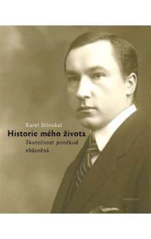Karel Stloukal: Historie mého života cena od 206 Kč
