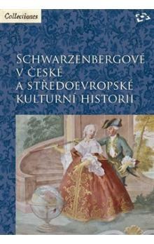 Martin C. Putna, Zdeněk Bezecný, Martin Gaži: Schwarzenbergové v české a středoevropské kulturní historii cena od 460 Kč