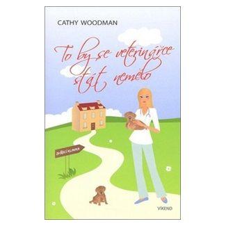 Cathy Woodman: To by se veterinářce stát nemělo cena od 183 Kč