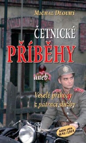 Michal Dlouhý: Četnické příběhy cena od 39 Kč