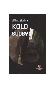 Jiří Skuhra: Kolo sudby cena od 149 Kč