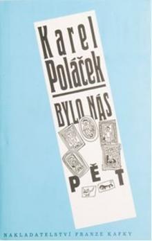 Karel Poláček: Bylo nás pět / Spisy Karla Poláčka, svazek 14 cena od 118 Kč