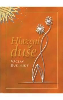 Václav Budinský: Hlazení duše (v českém jazyce) cena od 129 Kč