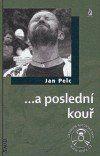 Jan Pelc: …a poslední kouř + CD cena od 196 Kč