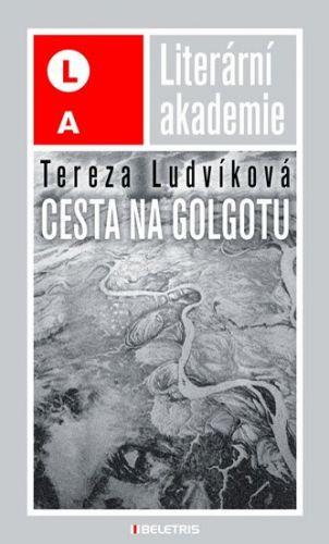 Tereza Ludvíková: Cesta na Golgotu cena od 142 Kč
