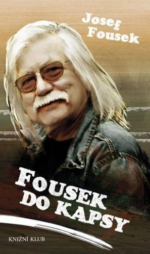 Josef Fousek: Fousek do kapsy cena od 126 Kč