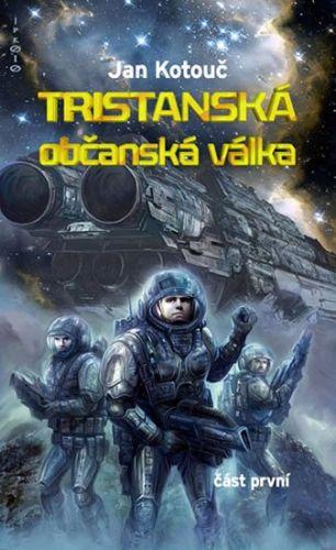 Jan Kotouč: Tristanská občanská válka - část první cena od 176 Kč