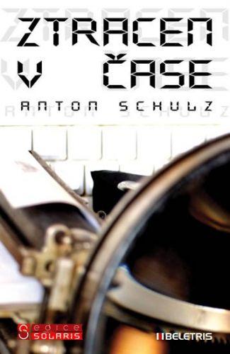 Anton Schulz: Ztracen v čase cena od 146 Kč