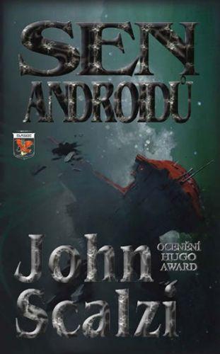 John Scalzi: Sen androidů cena od 157 Kč