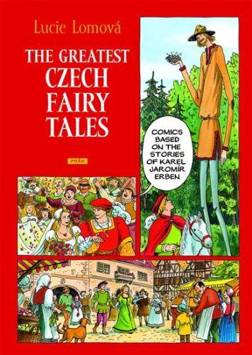 Lucie Lomová: The Greatest Czech Fairy Tales / Zlaté české pohádky (anglicky) cena od 287 Kč