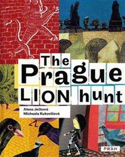 Alena Ježková: The Prague Lion Hunt / Prahou kráčí lev (anglicky) cena od 239 Kč