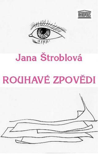 Jana Štroblová: Rouhavé zpovědi cena od 76 Kč