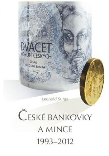 Leopold Surga: České bankovky a mince 1993 – 2012 cena od 190 Kč